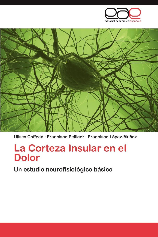 Coffeen Ulises, Pellicer Francisco, López-Muñoz Francisco La Corteza Insular en el Dolor la construccion sociocultural del dolor