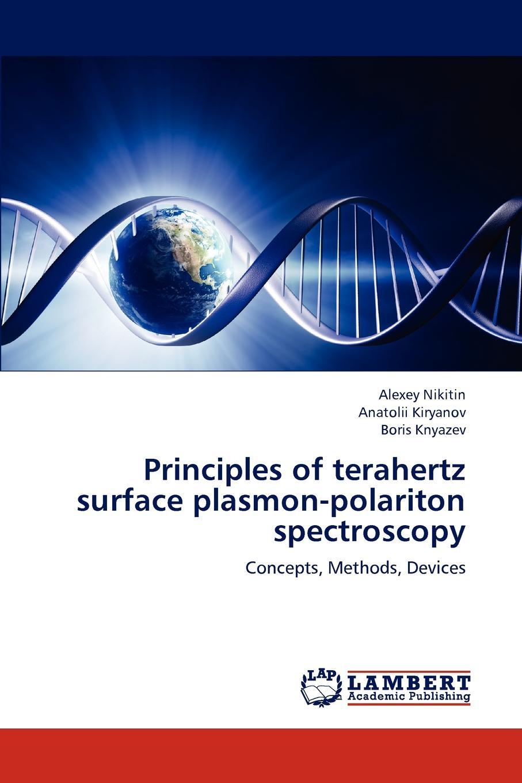 все цены на Nikitin Alexey, Kiryanov Anatolii, Knyazev Boris Principles of Terahertz Surface Plasmon-Polariton Spectroscopy онлайн