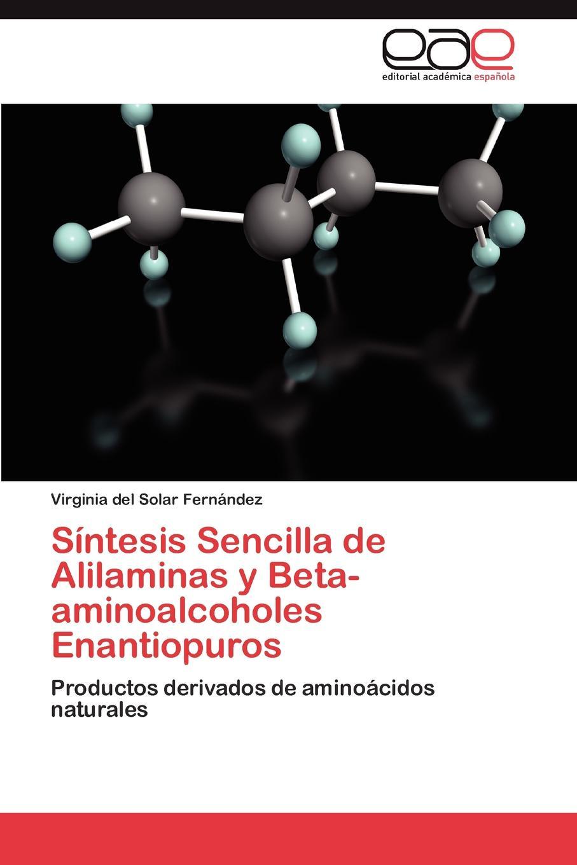 del Solar Fernández Virginia Sintesis Sencilla de Alilaminas y Beta-aminoalcoholes Enantiopuros