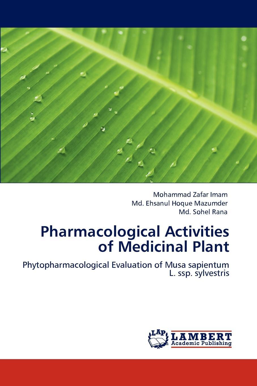 Mohammad Zafar Imam, MD Ehsanul Hoque Mazumder, MD Sohel Rana Pharmacological Activities of Medicinal Plant недорго, оригинальная цена