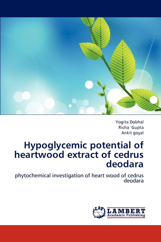 Yogita Dobhal, Richa Gupta, Ankit goyal Hypoglycemic potential of heartwood extract of cedrus deodara недорго, оригинальная цена