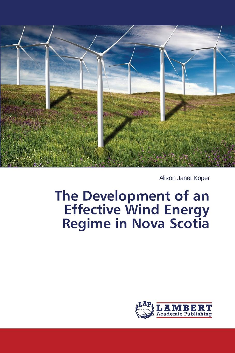 Koper Alison Janet The Development of an Effective Wind Energy Regime in Nova Scotia barriers