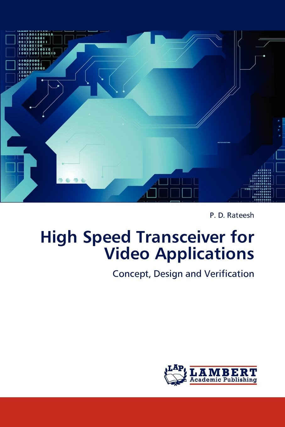 P. D. Rateesh High Speed Transceiver for Video Applications