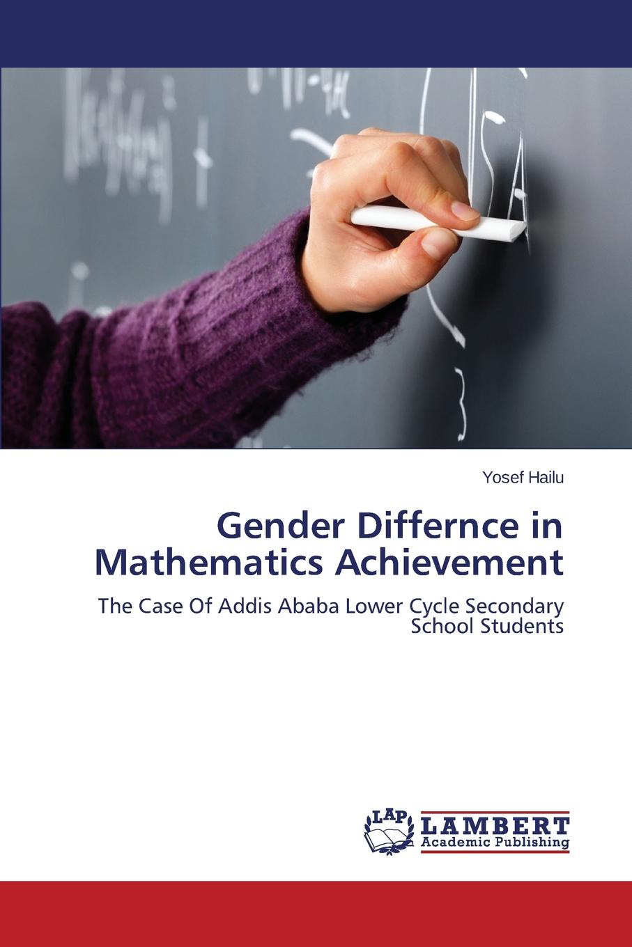 Hailu Yosef Gender Differnce in Mathematics Achievement цена