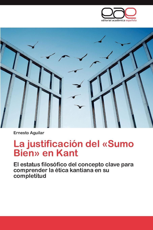 Aguilar Ernesto La justificacion del Sumo Bien en Kant недорго, оригинальная цена