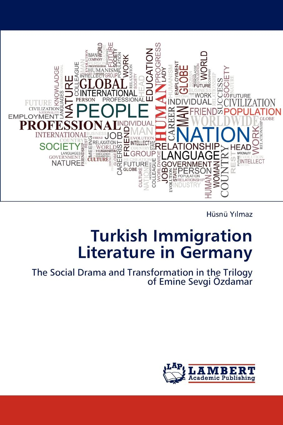 H. Sn Y. Lmaz, Husnu Y. Lmaz Turkish Immigration Literature in Germany h j suter lerch germany her own judge