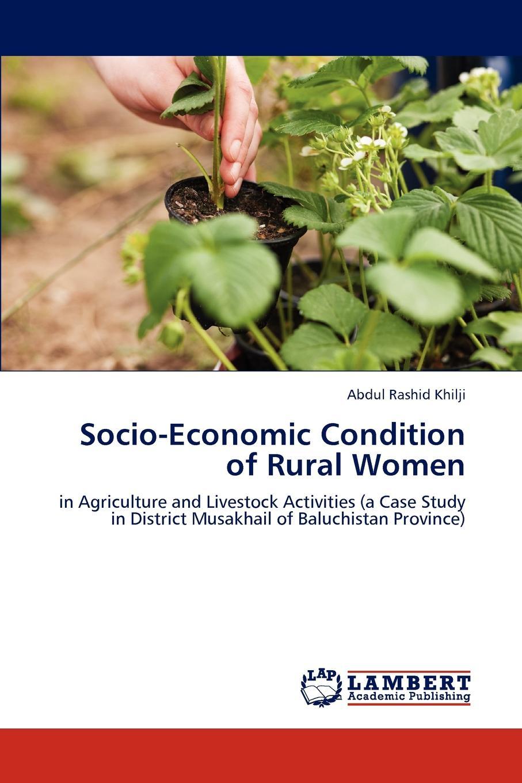 Abdul Rashid Khilji Socio-Economic Condition of Rural Women недорго, оригинальная цена