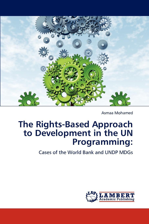 цены на Mohamed Asmaa The Rights-Based Approach to Development in the UN Programming  в интернет-магазинах