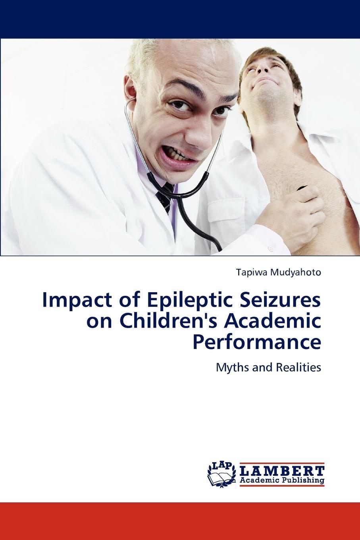 Tapiwa Mudyahoto Impact of Epileptic Seizures on Children.s Academic Performance impact of epileptic seizures on children s academic performance