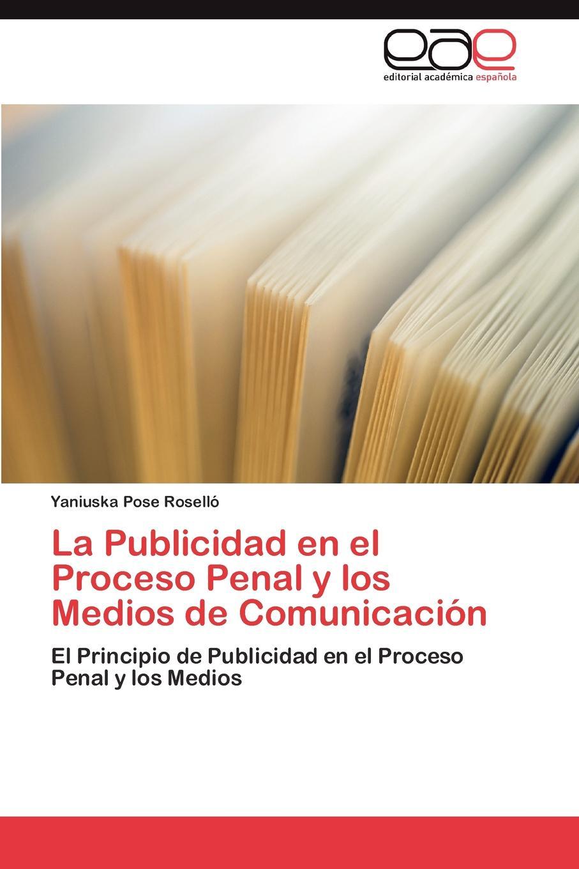 Pose Roselló Yaniuska La Publicidad en el Proceso Penal y los Medios de Comunicacion