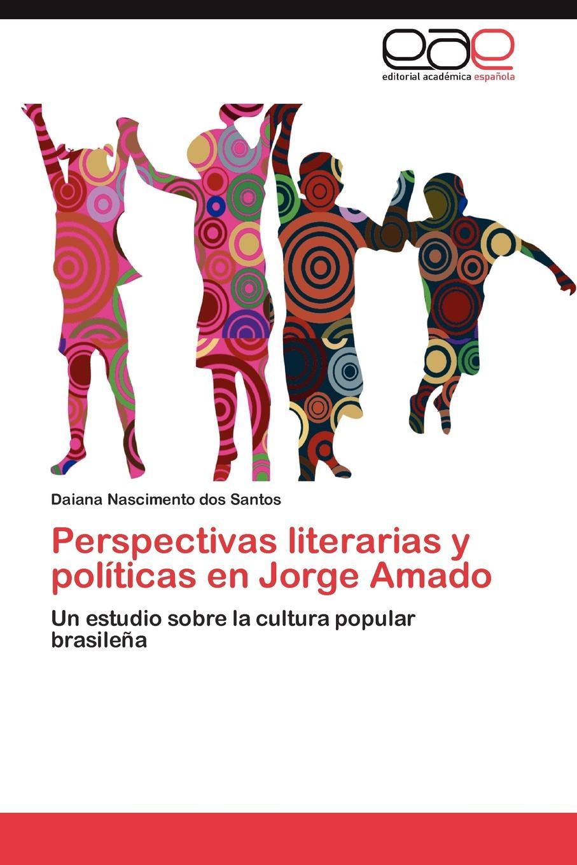 Nascimento dos Santos Daiana Perspectivas literarias y politicas en Jorge Amado jorge drexler quito