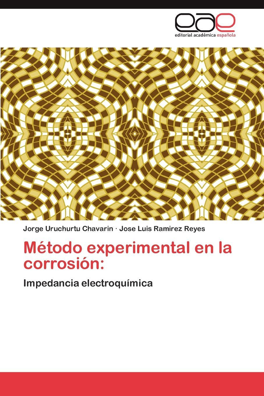 Uruchurtu Chavarin Jorge, Ramirez Reyes Jose Luis Metodo experimental en la corrosion