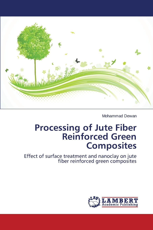 Dewan Mohammad Processing of Jute Fiber Reinforced Green Composites k chandrashekhara analysis and performance of fiber composites