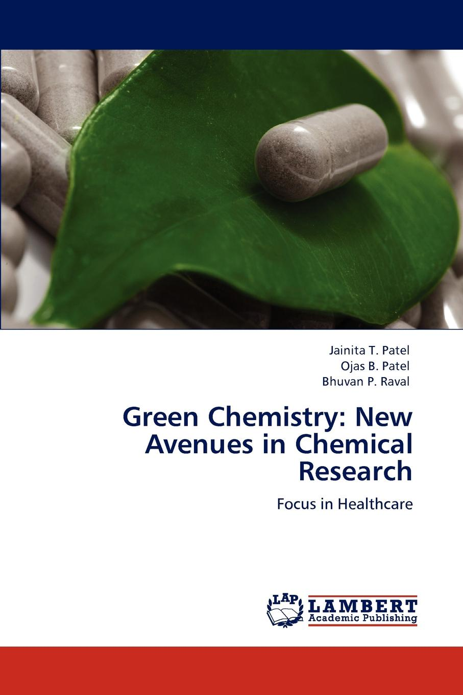 купить Jainita T. Patel, Ojas B. Patel, Bhuvan P. Raval Green Chemistry. New Avenues in Chemical Research по цене 8364 рублей