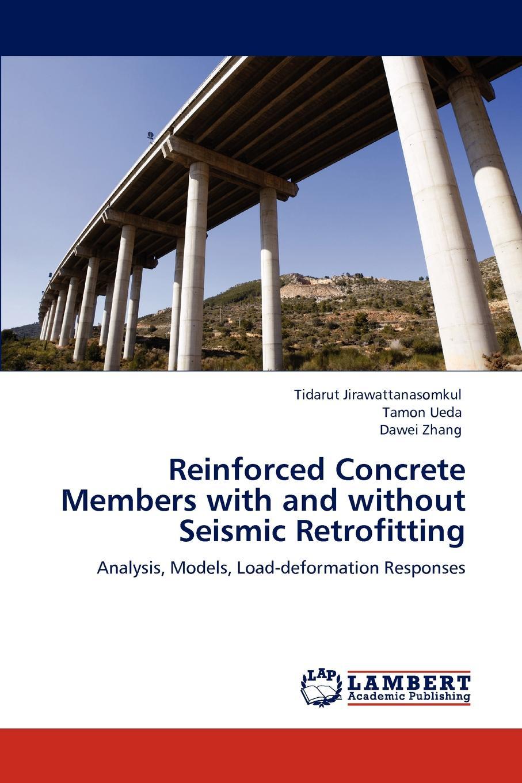 Tidarut Jirawattanasomkul, Tamon Ueda, Dawei Zhang Reinforced Concrete Members with and Without Seismic Retrofitting analytical method development and validation