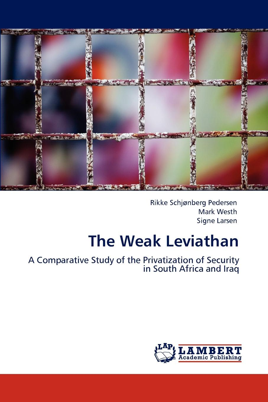 Rikke Schj Pedersen, Mark Westh, Signe Larsen The Weak Leviathan private military security companies
