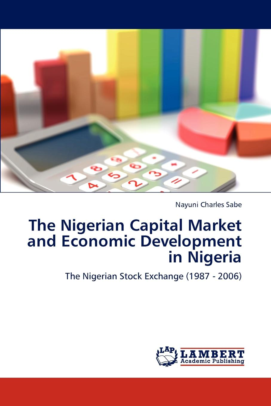 Nayuni Charles Sabe The Nigerian Capital Market and Economic Development in Nigeria цена