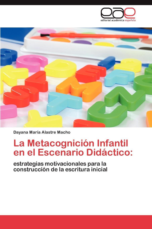 Alastre Macho Dayana María La Metacognicion Infantil en el Escenario Didactico suena interactiva 1 nivel inicial 1 y 2 2cd