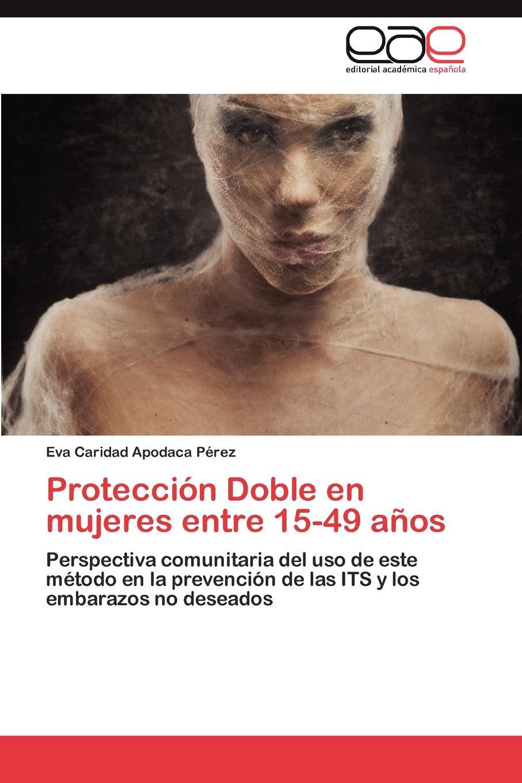 Eva Caridad Apodaca P. Rez Proteccion Doble En Mujeres Entre 15-49 Anos eva caridad apodaca p rez proteccion doble en mujeres entre 15 49 anos