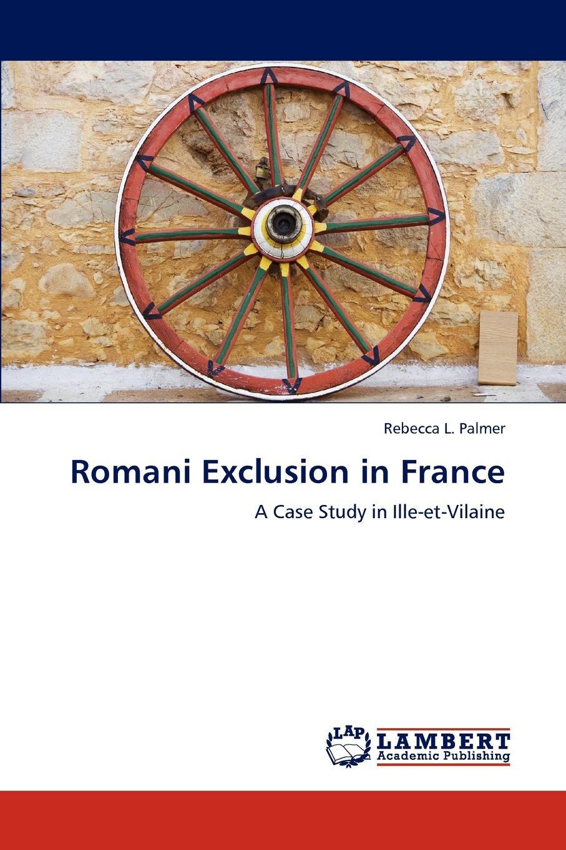 Palmer Rebecca L. Romani Exclusion in France romani exclusion in france
