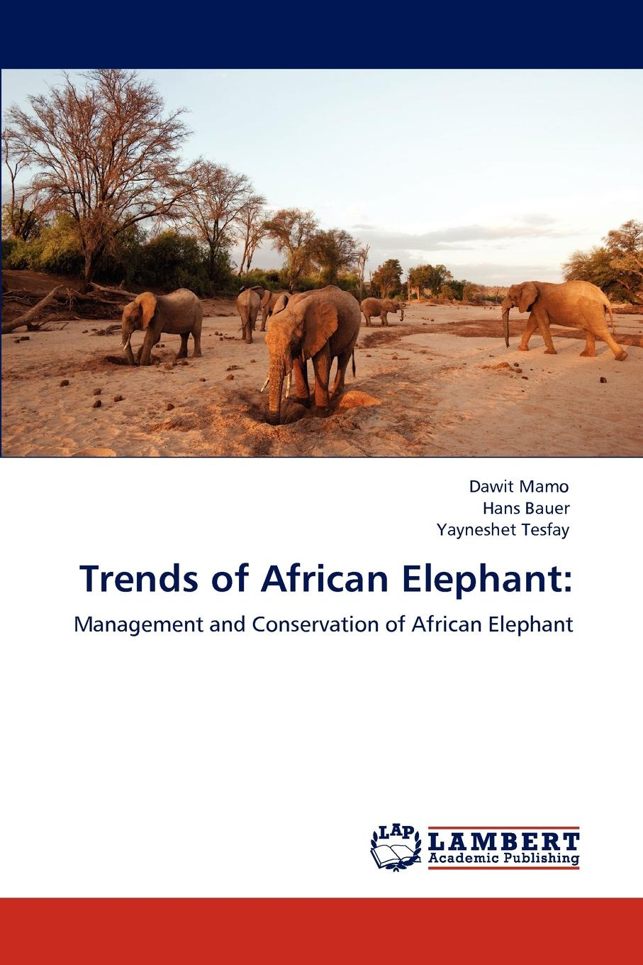 Dawit Mamo, Hans Bauer, Yayneshet Tesfay Trends of African Elephant henry minchin noad chemical manipulation and analysis qualitative and quantitative