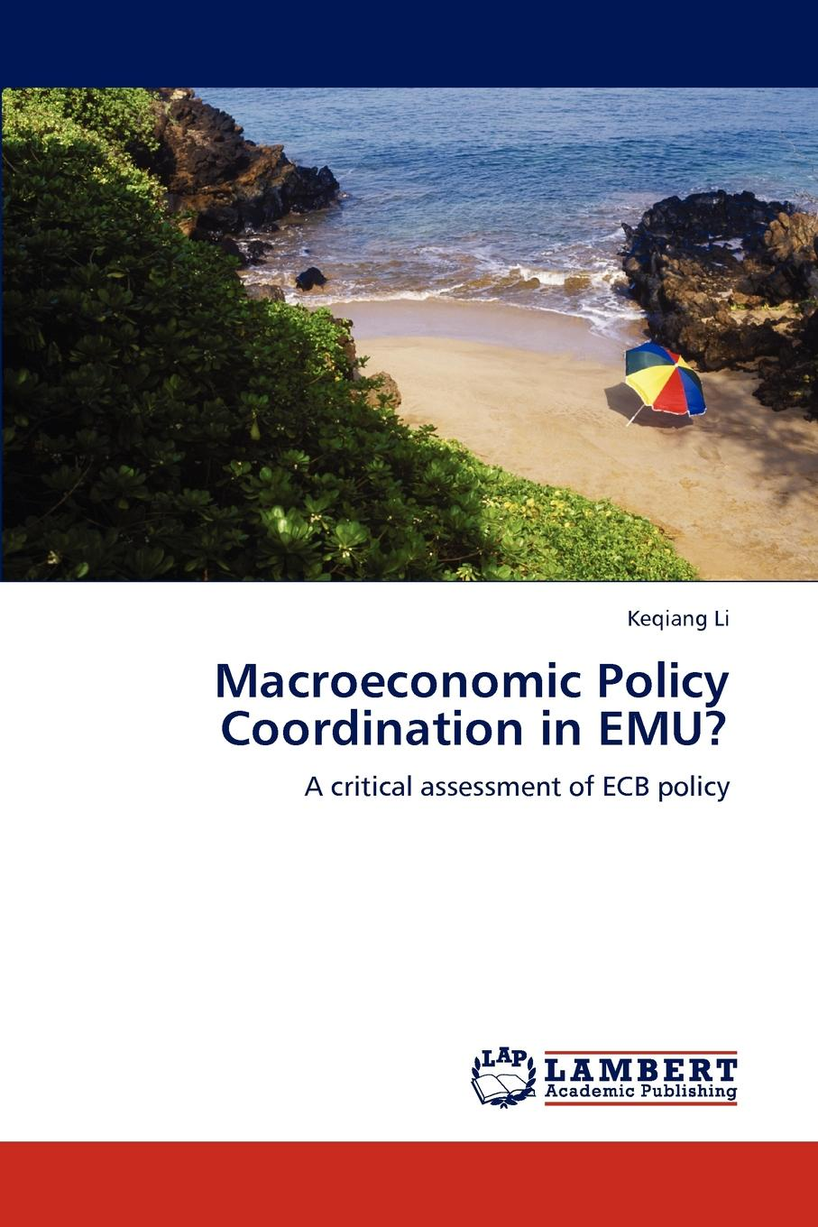 Keqiang Li Macroeconomic Policy Coordination in Emu. shahdad naghshpour fiscal policy within the is lm framework