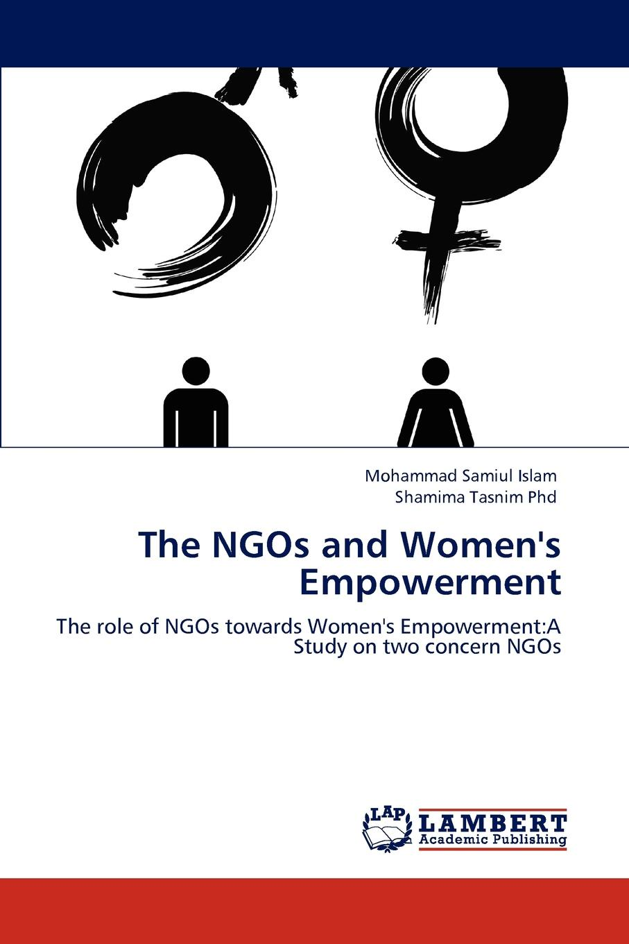Mohammad Samiul Islam, Shamima Tasnim Phd The NGOs and Women.s Empowerment amjad reba perception about ngo contribution towards education