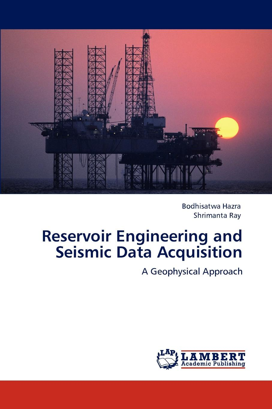 цена Bodhisatwa Hazra, Shrimanta Ray Reservoir Engineering and Seismic Data Acquisition в интернет-магазинах