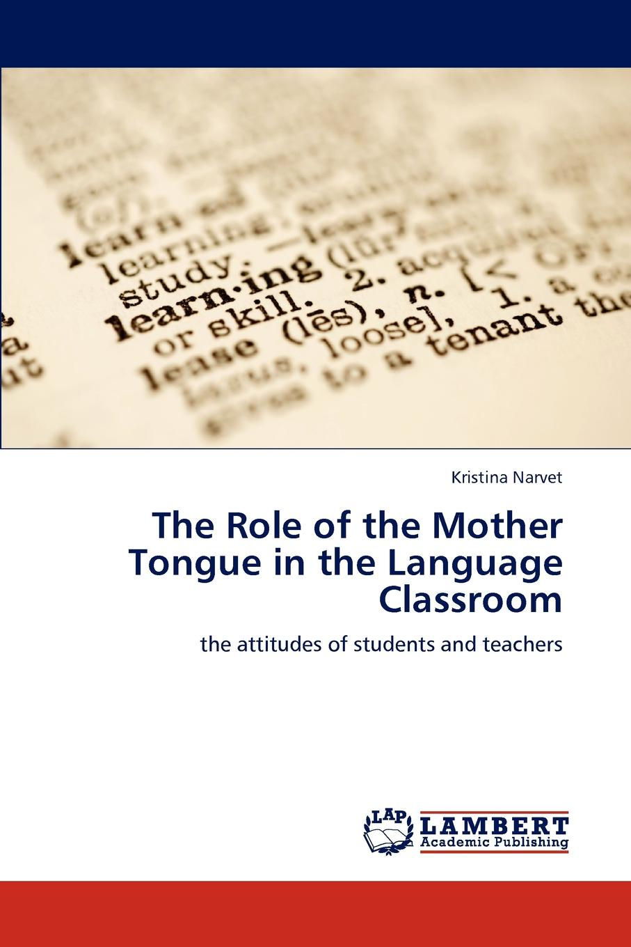 Kristina Narvet The Role of the Mother Tongue in the Language Classroom ambiguity in language use