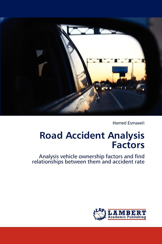 Hamed Esmaeeli Road Accident Analysis Factors vivid smash kingdom underground we don t play guitar mix