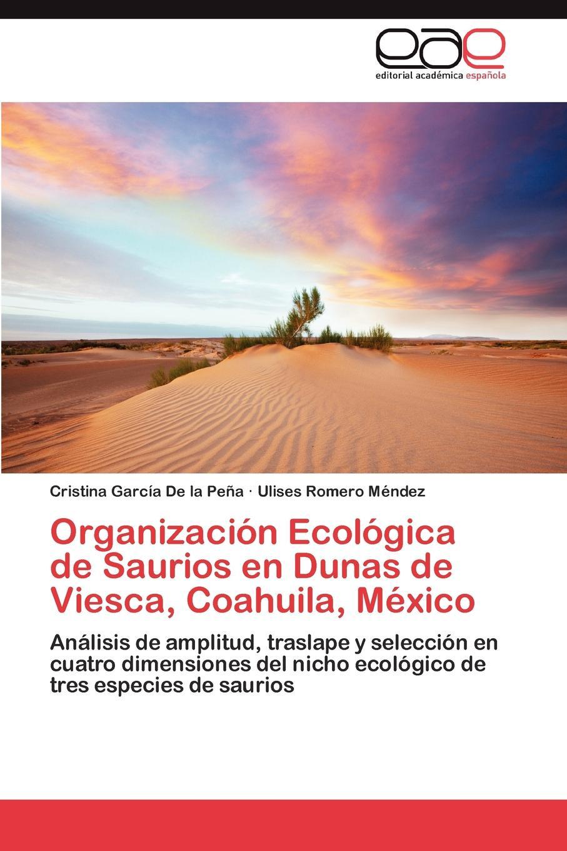 García De la Peña Cristina, Romero Méndez Ulises Organizacion Ecologica de Saurios en Dunas de Viesca, Coahuila, Mexico цены