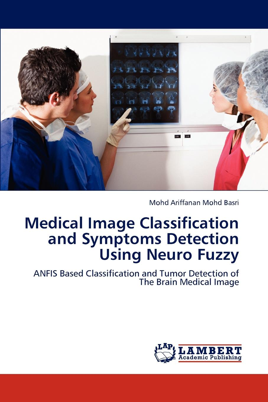 Mohd Ariffanan Mohd Basri Medical Image Classification and Symptoms Detection Using Neuro Fuzzy detection and classification of masses in mammograms using ica
