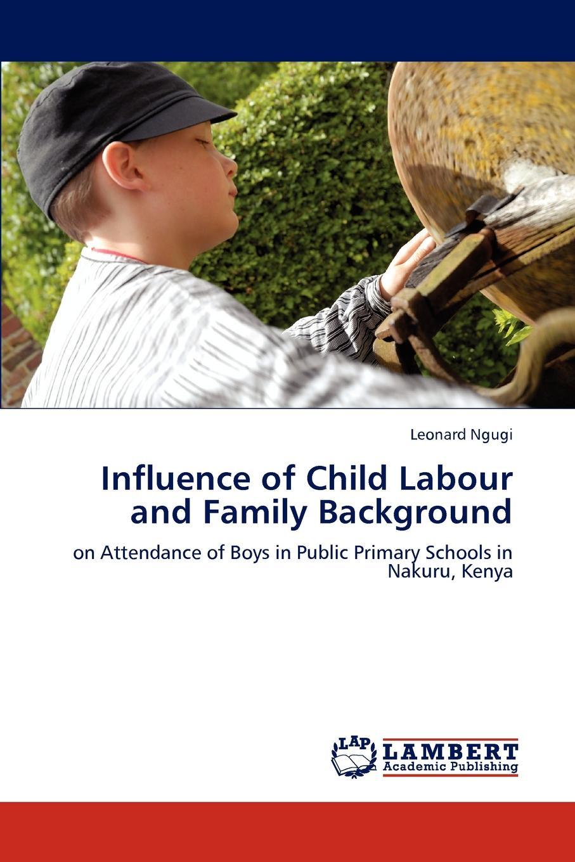 Leonard Ngugi Influence of Child Labour and Family Background