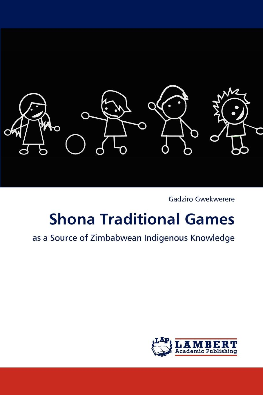 Gadziro Gwekwerere Shona Traditional Games indigenous voices