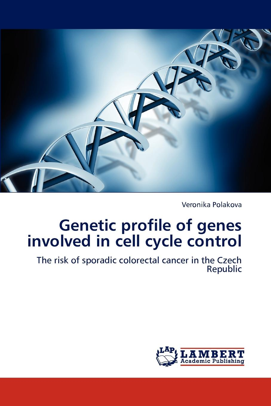 Veronika Polakova Genetic profile of genes involved in cell cycle control недорго, оригинальная цена