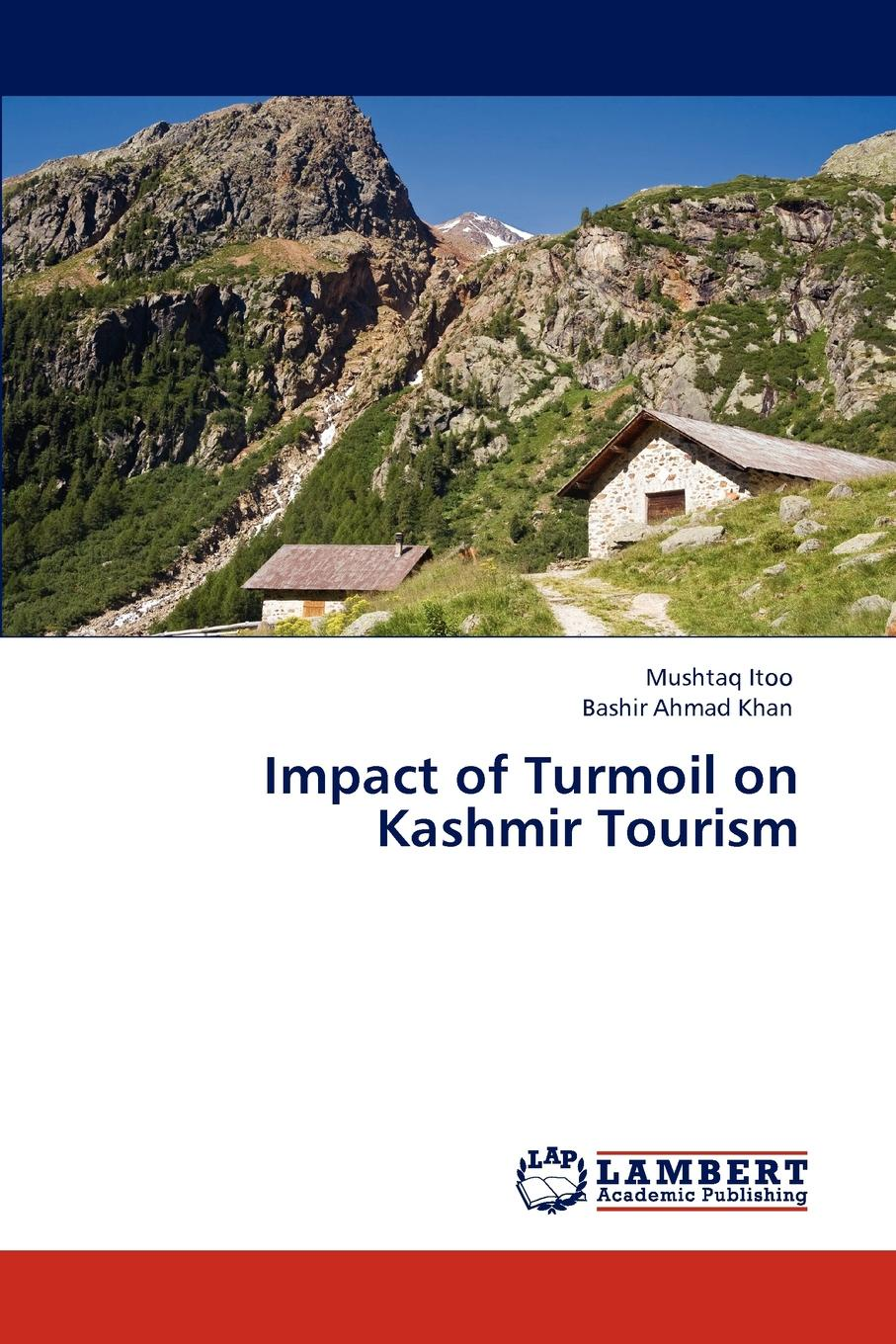 Itoo Mushtaq, Khan Bashir Ahmad Impact of Turmoil on Kashmir Tourism eric zuelow a history of modern tourism