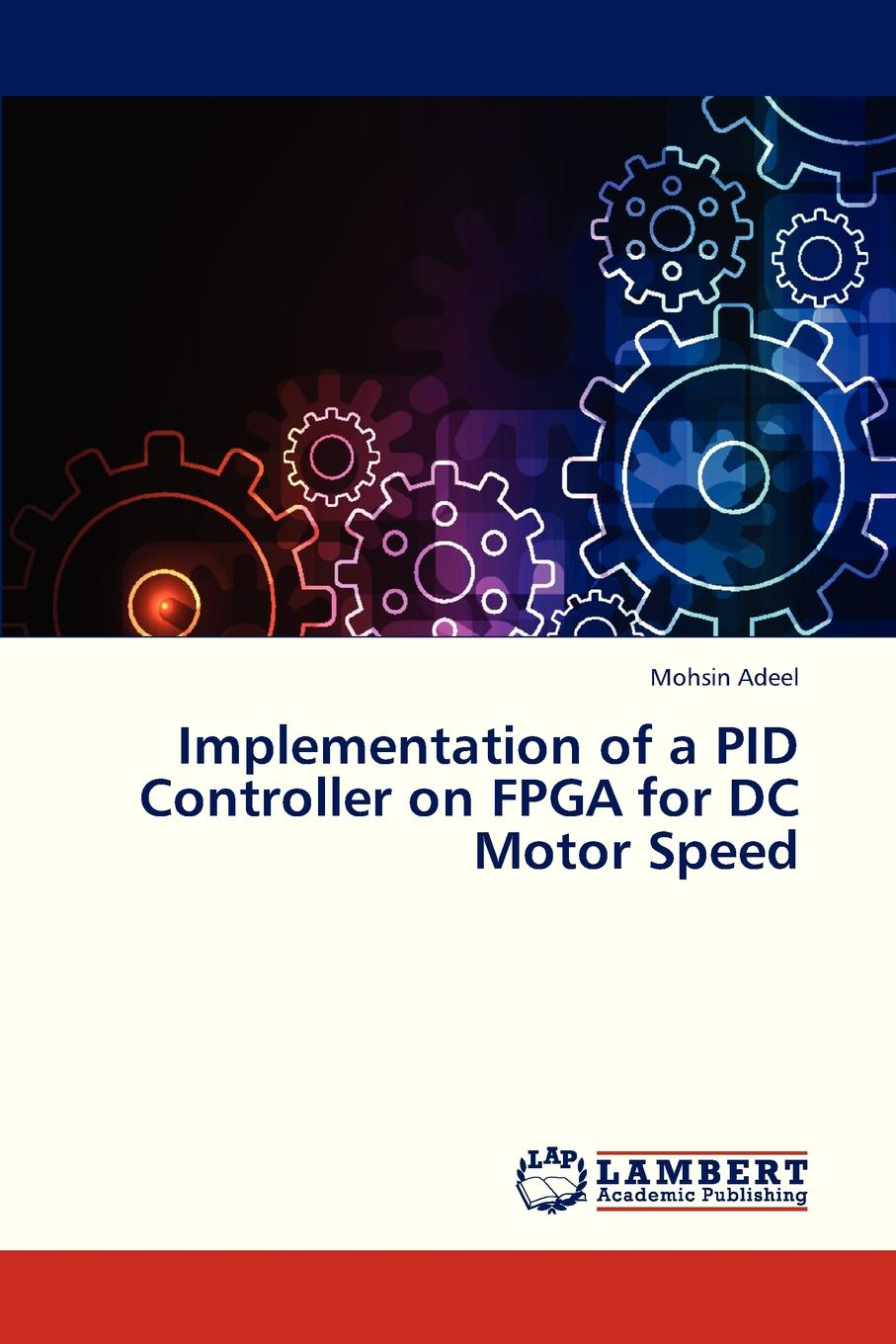Adeel Mohsin Implementation of a Pid Controller on FPGA for DC Motor Speed speed controller 50a bec for brushless motors on r c helicopters