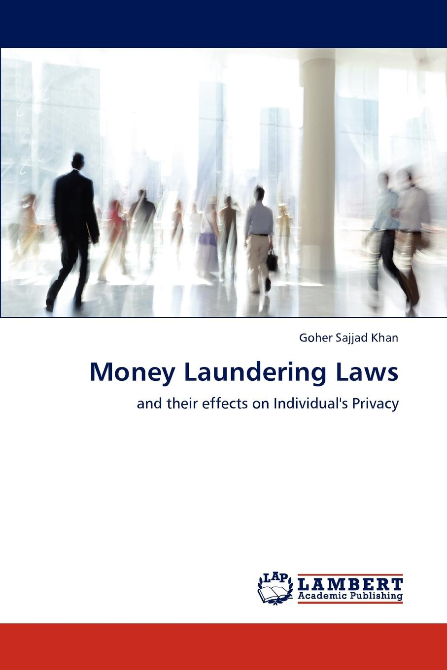 Goher Sajjad Khan Money Laundering Laws chip poncy trade based money laundering the next frontier in international money laundering enforcement