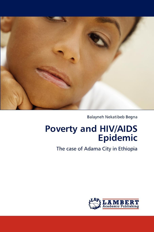 Balayneh Nekatibeb Begna Poverty and HIV/AIDS Epidemic combating hiv aids