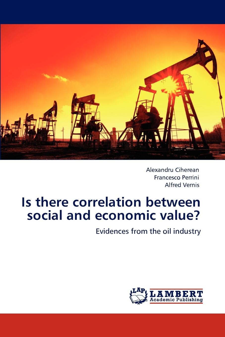 Alexandru Ciherean, Francesco Perrini, Alfred Vernis Is there correlation between social and economic value. william roberts the correlation between crime rates and weather patterns in northern brooklyn during 2012