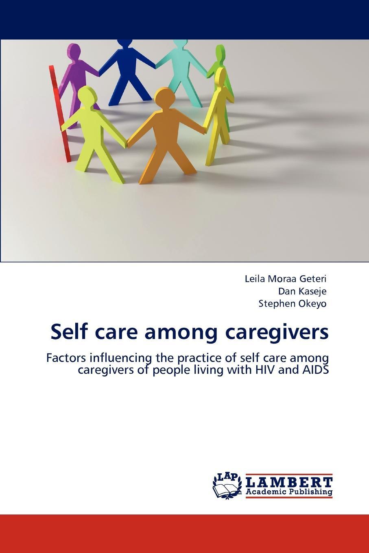 цены на Leila Moraa Geteri, Dan Kaseje, Stephen Okeyo Self care among caregivers  в интернет-магазинах