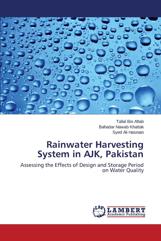 Aftab Tallal Bin, Khattak Bahadar Nawab, Hasnain Syed Ali Rainwater Harvesting System in AJK, Pakistan water foootprint of some selected crops of pakistan