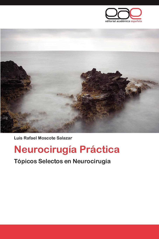 Moscote Salazar Luis Rafael Neurocirugia Practica
