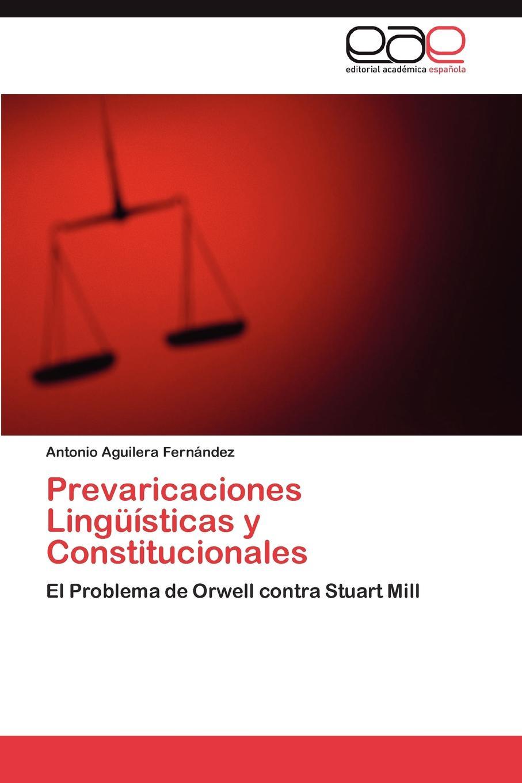 Aguilera Fernández Antonio Prevaricaciones Linguisticas y Constitucionales светодиодный спот globo cappuccino 56116 2