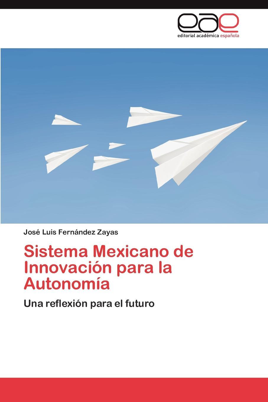 цена на Fernández Zayas José Luis Sistema Mexicano de Innovacion para la Autonomia
