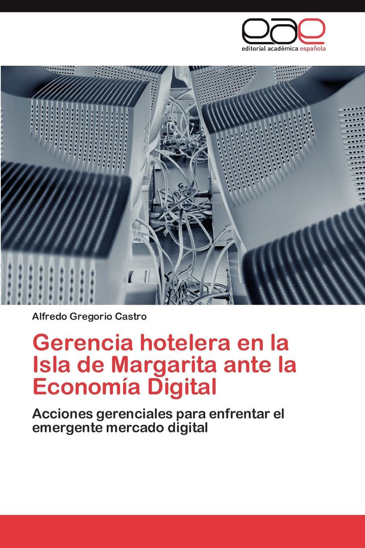 Castro Alfredo Gregorio Gerencia hotelera en la Isla de Margarita ante la Economia Digital león silva julio césar lópez rosa margarita niif 2 pagos basados en acciones