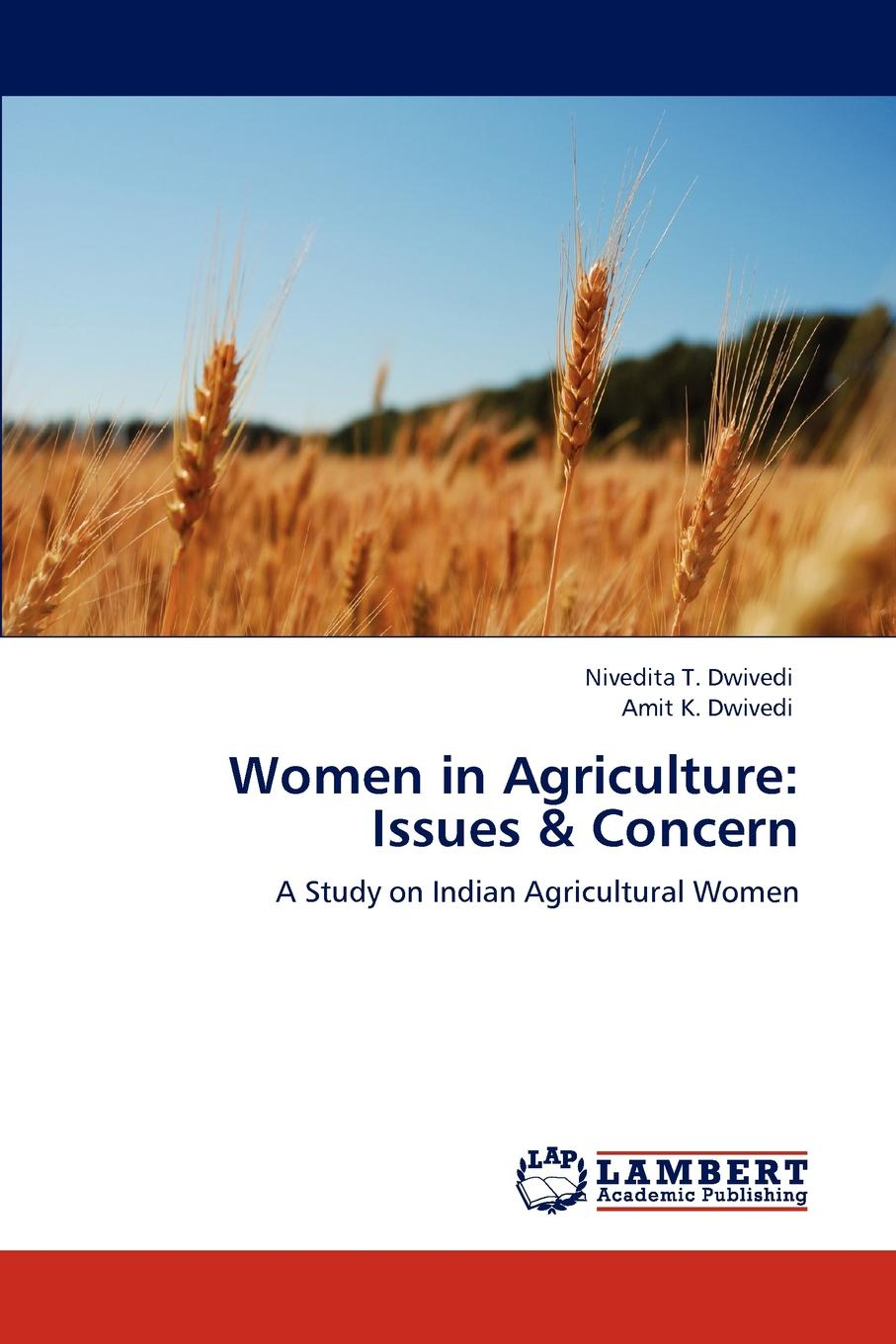 Dwivedi Nivedita T., Dwivedi Amit K. Women in Agriculture. Issues . Concern entrepreneurial orientations of rural women