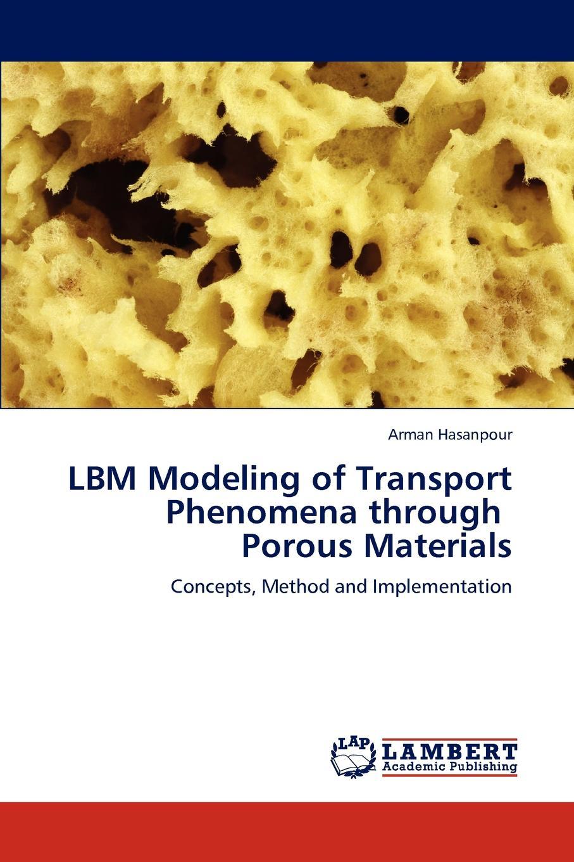islam eldesoky unsteady mhd pulsatile flow of blood through porous medium Arman Hasanpour LBM Modeling of Transport Phenomena through Porous Materials