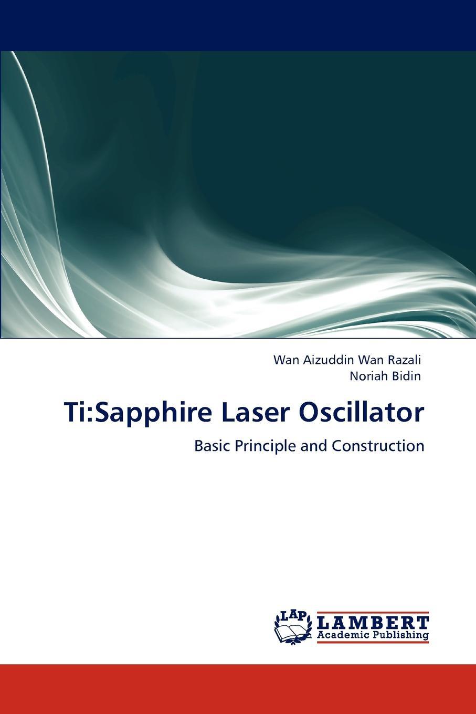 цена на Wan Aizuddin Wan Razali, Noriah Bidin Ti. Sapphire Laser Oscillator