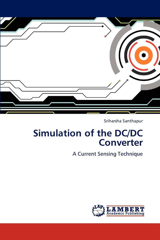 цена на Sriharsha Santhapur Simulation of the DC/DC Converter